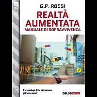 Realtà Aumentata - Manuale di Sopravvivenza (TechnoVisions)