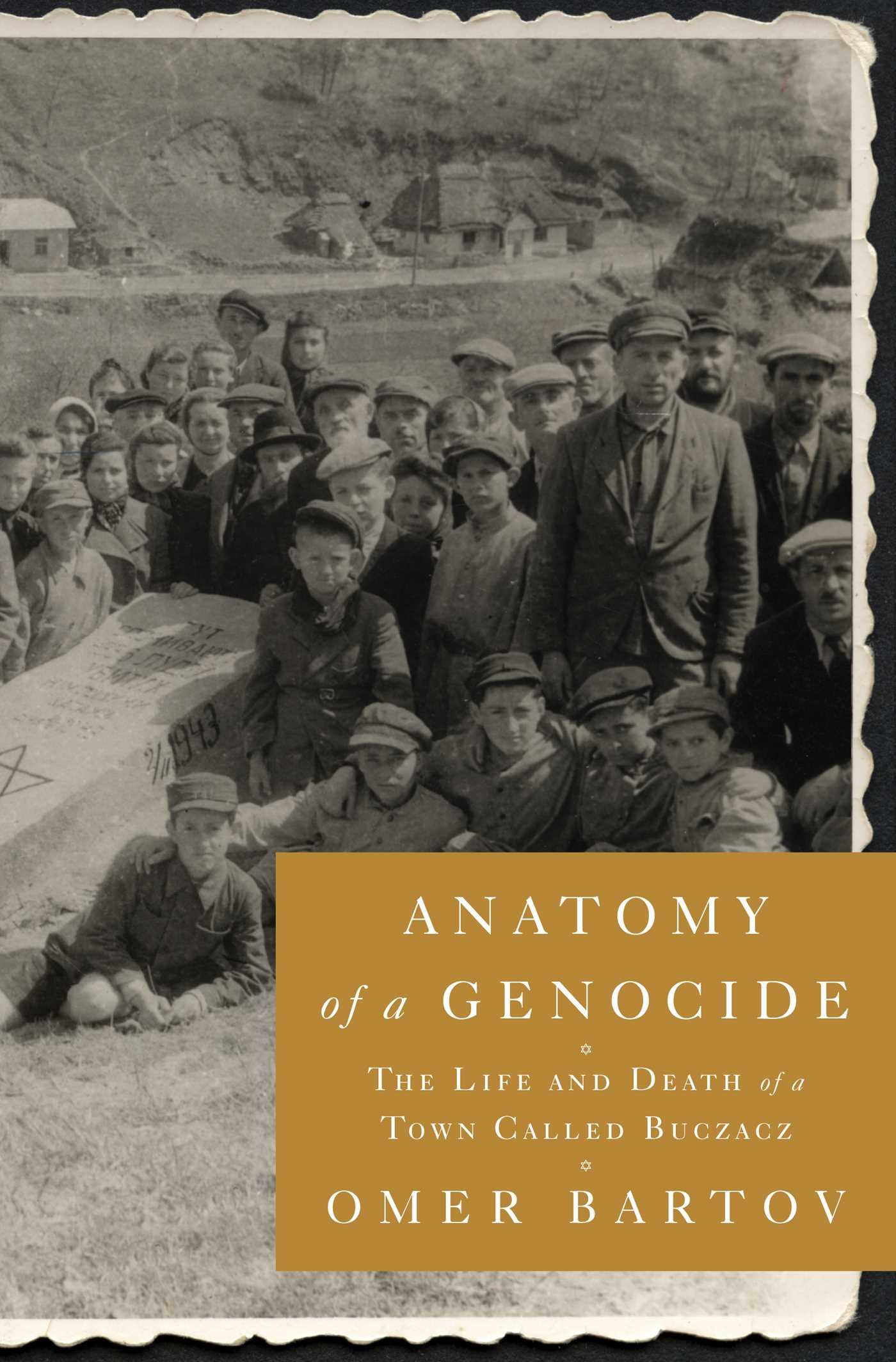 Anatomy Of A Genocide The Life And Death Of A Town Called Buczacz
