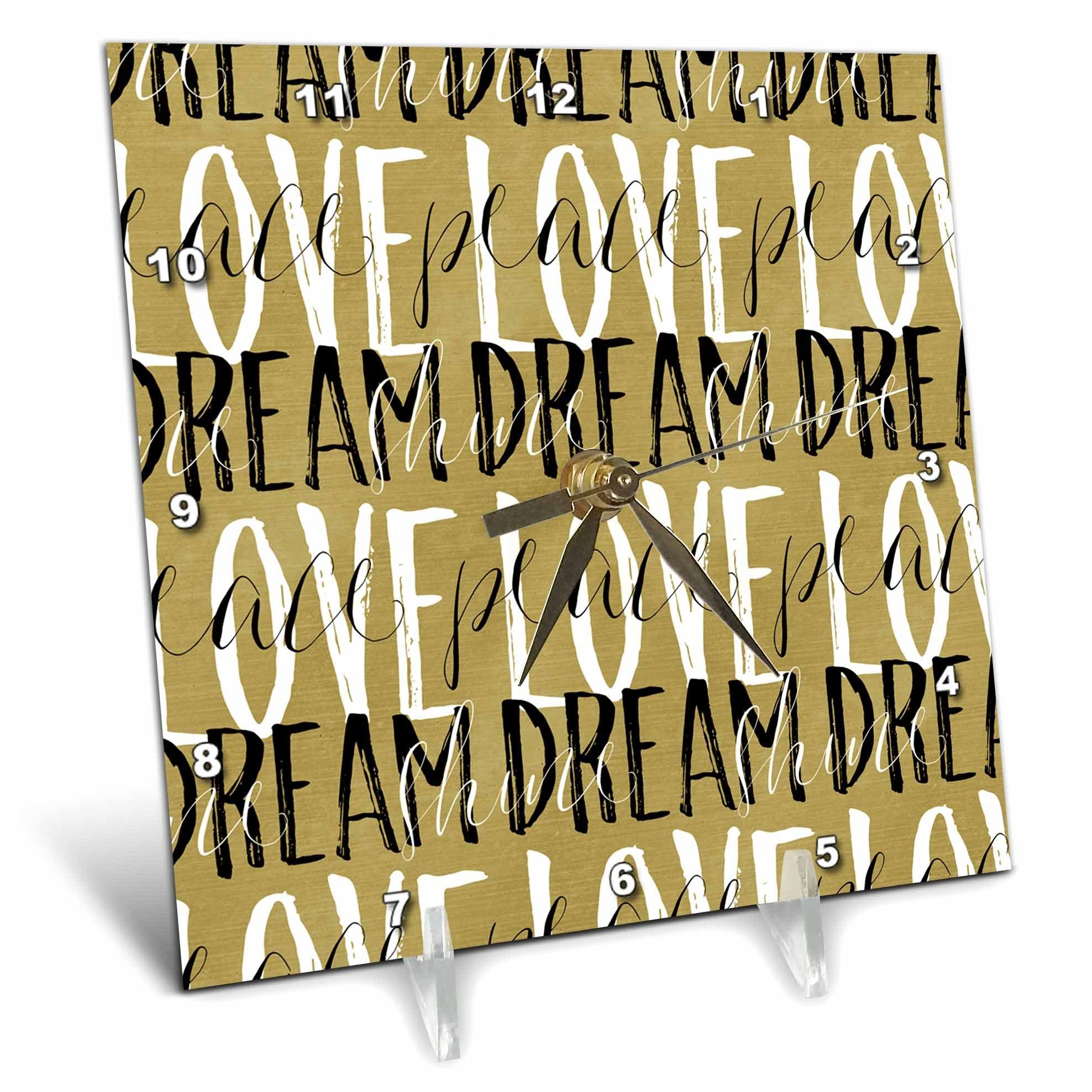 3dRose PS Inspiration - Gold Black White Love Dream Peace Shine - 6x6 Desk Clock (dc_280770_1)