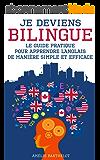 Je Deviens BILINGUE En Anglais - Le Petit Guide Pratique Pour Apprendre L'anglais De Manière Simple Et Efficace