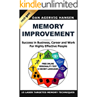 Memory Improvement Next-Gen: Memory Improvement for Success in Business, Career and Work for Highly Effective People (12…