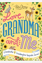 Love, Grandma and Me: A Guided Journal for Girls and their Grandmas to Create a Precious Memory Book Together―The Perfect Gift for Mother's Day! Paperback