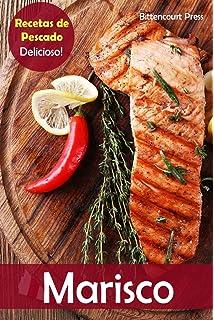 Marisco: Recetas de Pescado: Delicioso! (Volume 1) (Spanish Edition)
