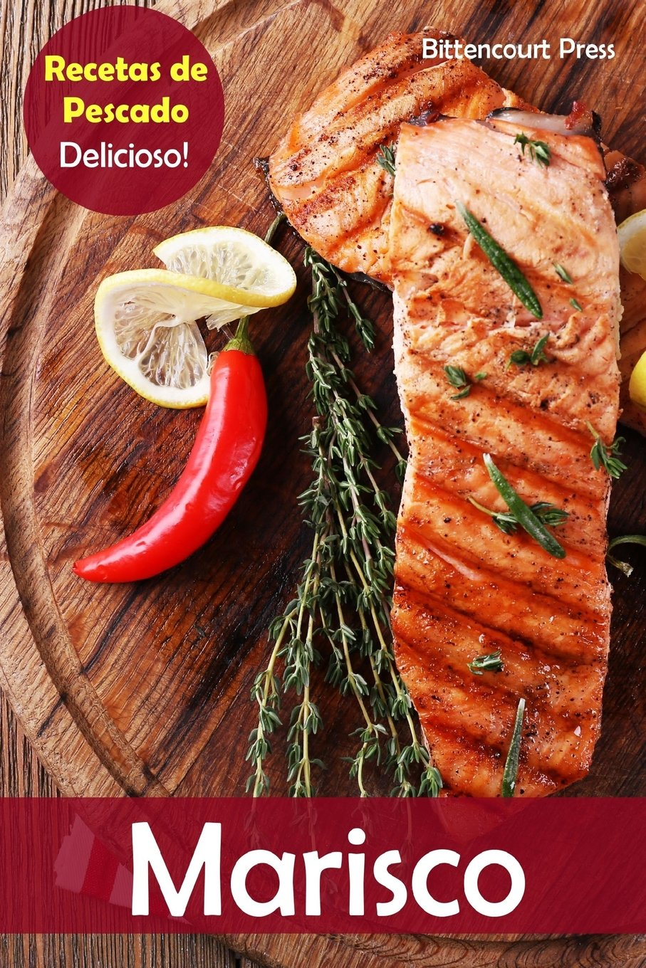 Marisco: Recetas de Pescado: Delicioso! (Volume 1) (Spanish Edition): Bittencourt Press: 9781983767708: Amazon.com: Books