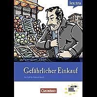 A2-B1 - Gefährlicher Einkauf: Krimi-Lektüre als E-Book (Lextra - Deutsch als Fremdsprache - DaF-Lernkrimis: Ein Fall für Patrick Reich) (German Edition)