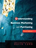 Understanding Business Marketing and Purchasing