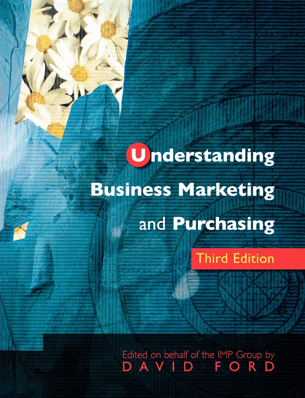 ^ Understanding Business Marketing and Purchasing: David Ford ...