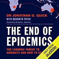 End of Epidemics: The Looming Threat to Humanity and How to Stop It