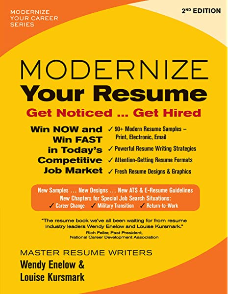 Modernize Your Resume Get Noticed Get Hired Modernize Your Career Enelow Wendy Kursmark Louise 9780996680325 Amazon Com Books