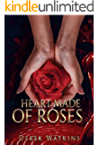 Heart Made Of Roses (The Avalon Rose Trilogy Book 1)