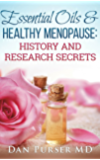 Essential Oils & Healthy Menopause: History and Research Secrets