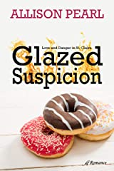 Glazed Suspicion (Love and Danger in St. Claire Book 1) Kindle Edition