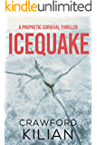 Icequake: A Prophetic Survival Thriller (English Edition)