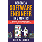 Become a Software Engineer in 6 Months: Launch Your Software Engineering Career in under 6 months with Learning the Fundamentals of a Career in Software Engineering (English Edition)