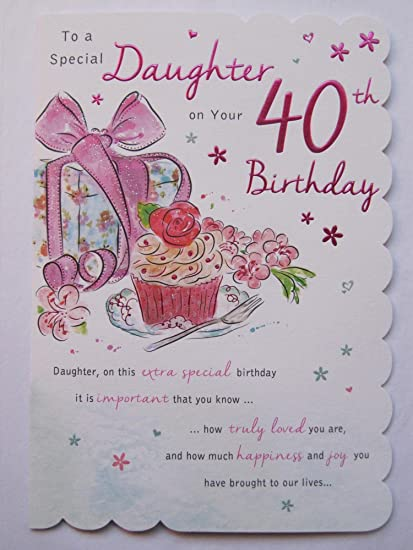 STUNNING TOP RANGE BEAUTIFULLY WORDED DAUGHTER FORTY 40TH BIRTHDAY GREETING CARD Amazoncouk Kitchen Home