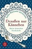 Draußen nur Kännchen: Meine deutschen Fundstücke