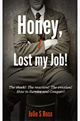 Honey, I Lost my Job! Kindle Edition