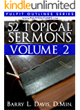 52 Topical Sermons Volume 2 (Pulpit Outlines)