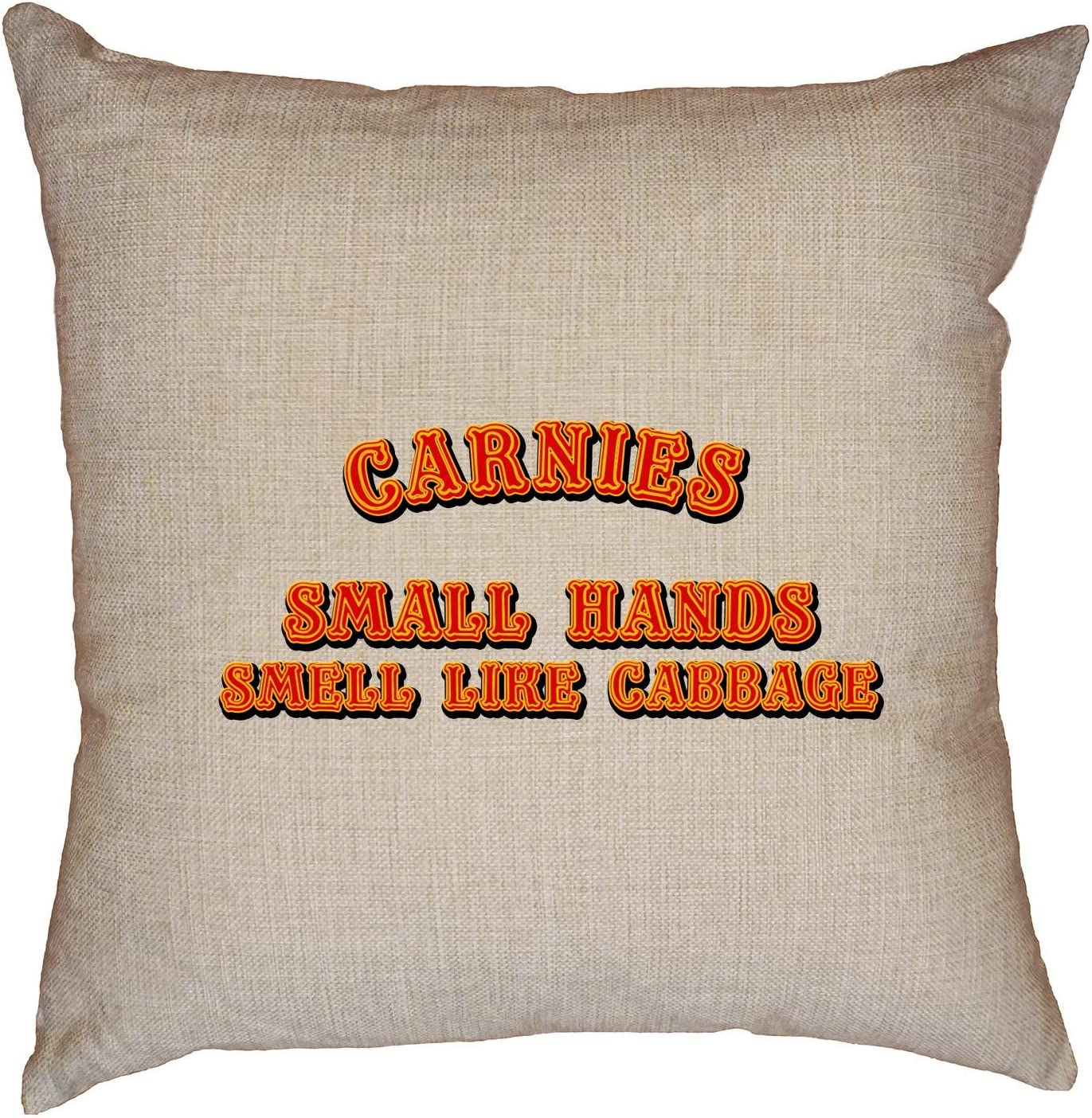 Amazon Com Hollywood Thread Carnies Small Hands Smell Like Cabbage Decorative Linen Throw Cushion Pillow Case With Insert Home Kitchen