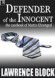 Defender of the Innocent: The Casebook of Martin Ehrengraf