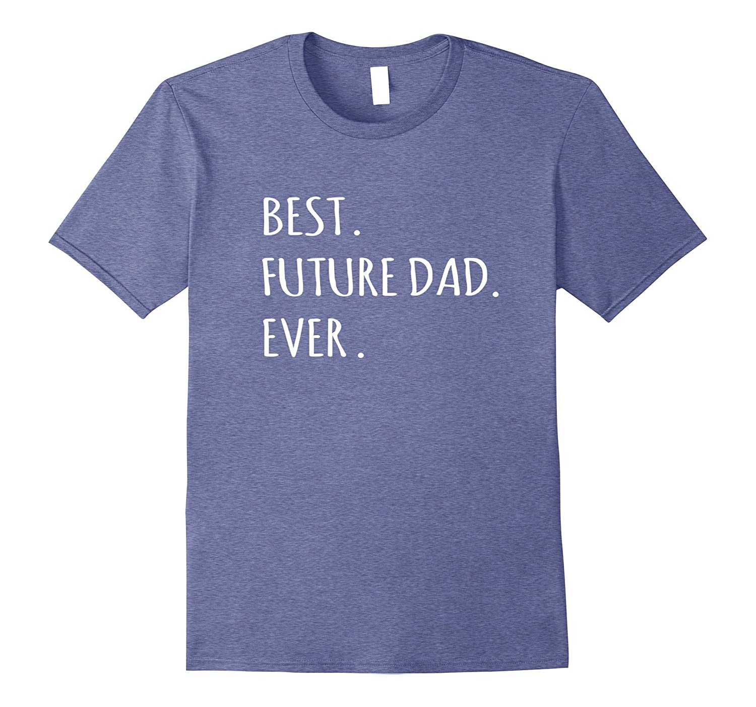 Best Future Dad Ever tshirt - Supportive partner husband tee- TPT
