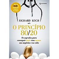 O princípio 80/20: Os segredos para conseguir mais com menos nos negócios e na vida