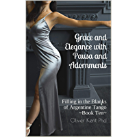 Grace and Elegance with Pausa and Adornments: Filling in the Blanks of Argentine Tango book cover
