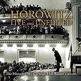 Historic Horowitz - Live and Unedited - The Legendary 1965 Carnegie Hall Return Concert
