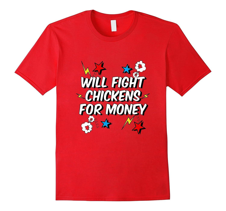 Chicken Fight Halloween Costume T-Shirt Will Fight For Money-FL