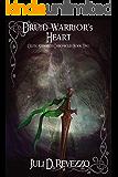 Druid Warrior's Heart (Celtic Stewards Chronicles Book 2)