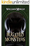 Bug Eyed Monsters: A Creature Feature Collection