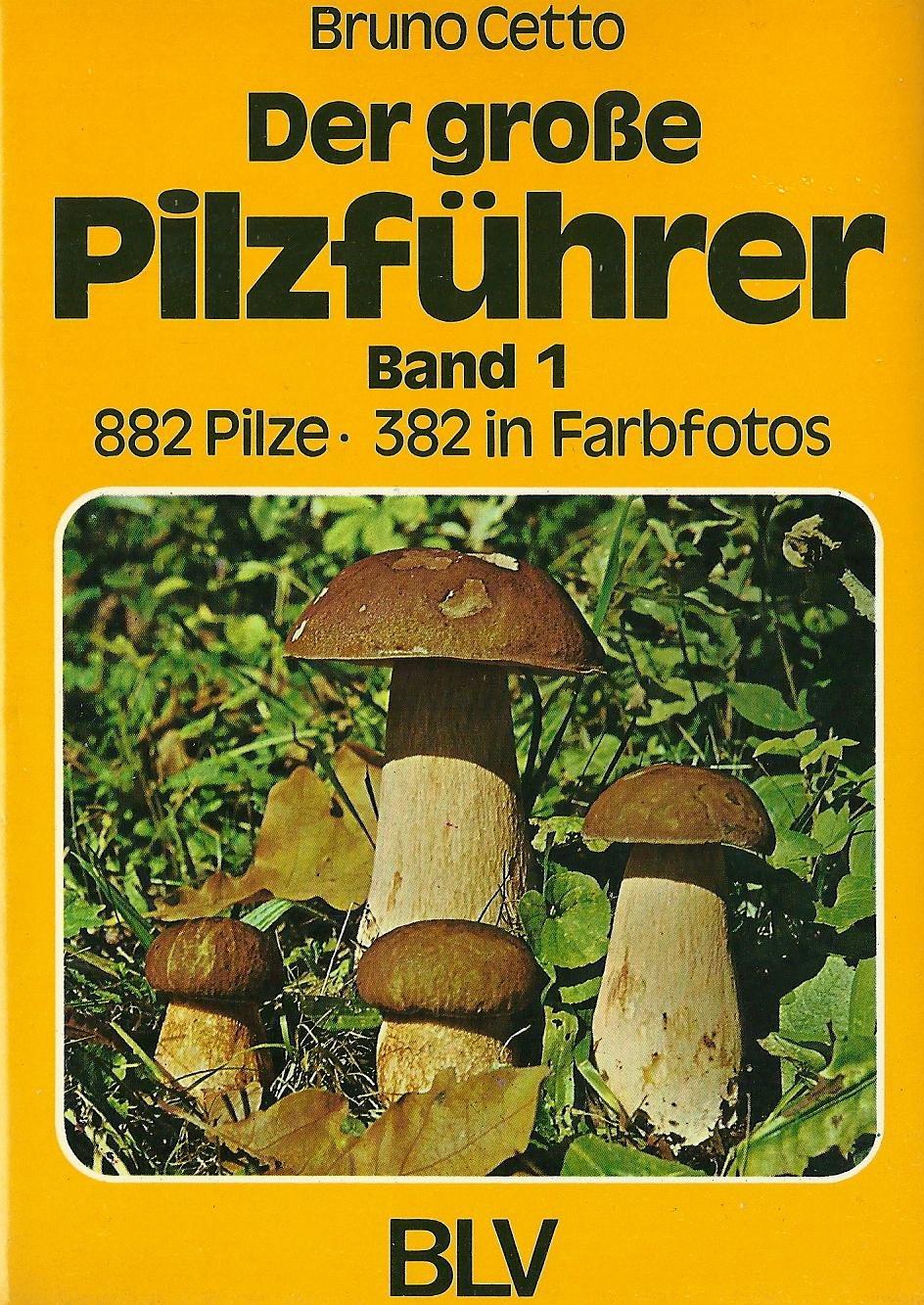 Der große Pilzführer. Band 1. 882 Pilze