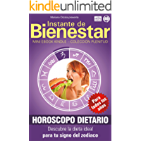 HORÓSCOPO DIETARIO - Edición Anual: Descubre la dieta ideal para tu signo del zodíaco (Instante de Bienestar - Colección PLENITUD nº 2)