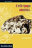 A Belle époque amazônica (Descobrindo o Brasil)