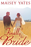 Finally His Bride (Montana Born Brides series Book 4)
