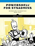 Powershell For Sysadmins: Workflow Automation Made Eas: Workflow Automation Made Easy