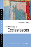The Message of Ecclesiastes (The Bible Speaks Today Series)
