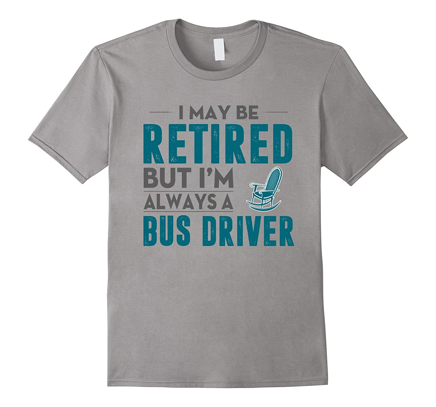 I am always a bus driver T shirtretired bus driver shirt-CD