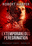 Extemporaneous Peregrination: (Book Three of the Pentacle Series) (English Edition)