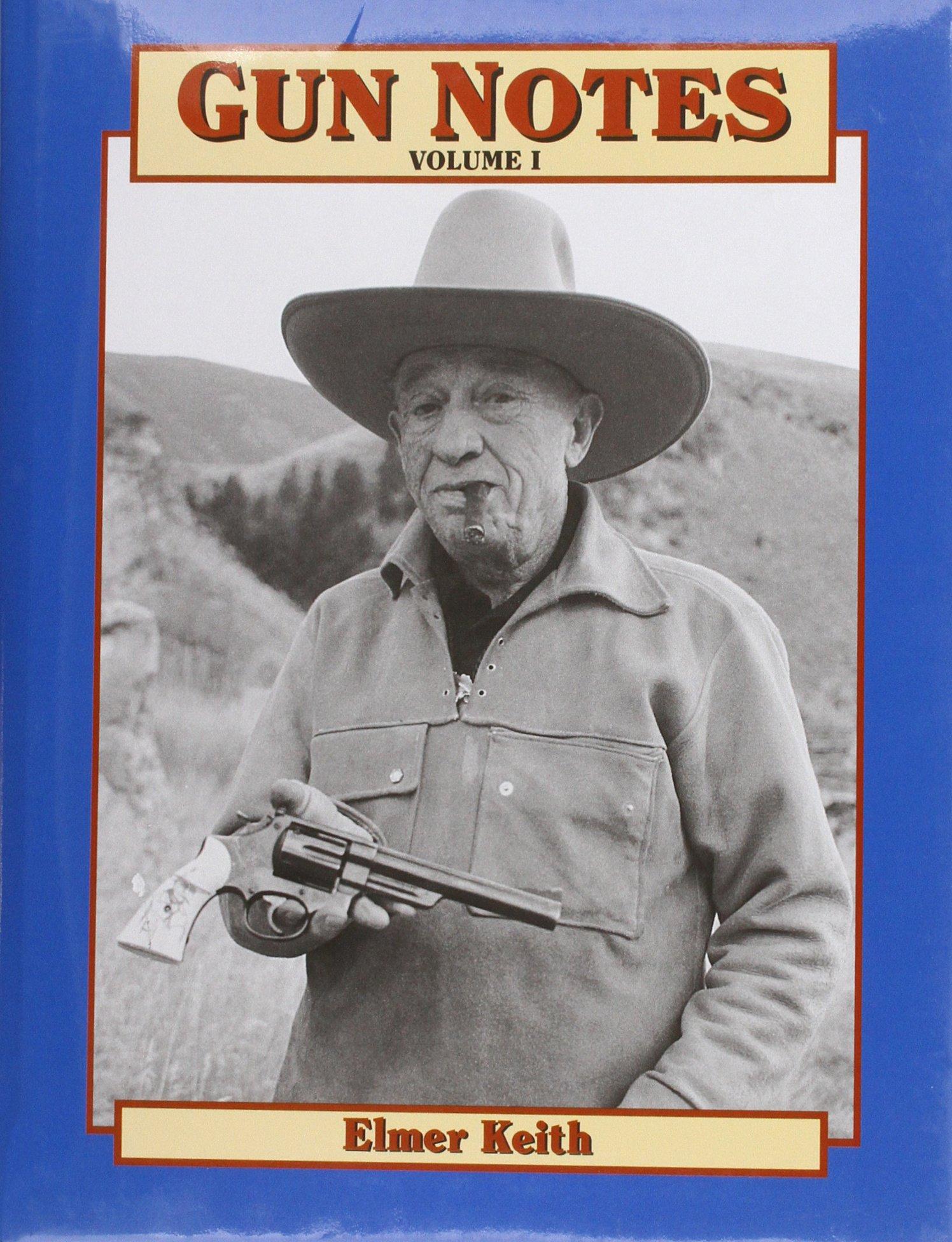 Gun Notes, Volume I: Second Edition (Gunnotes Vol. 1)