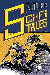 Future Sci-Fi Tales Kindle Edition