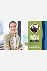 Four Weeks to Work Playbook: Pre-boarding Journey from Offer to First Day Kindle Edition