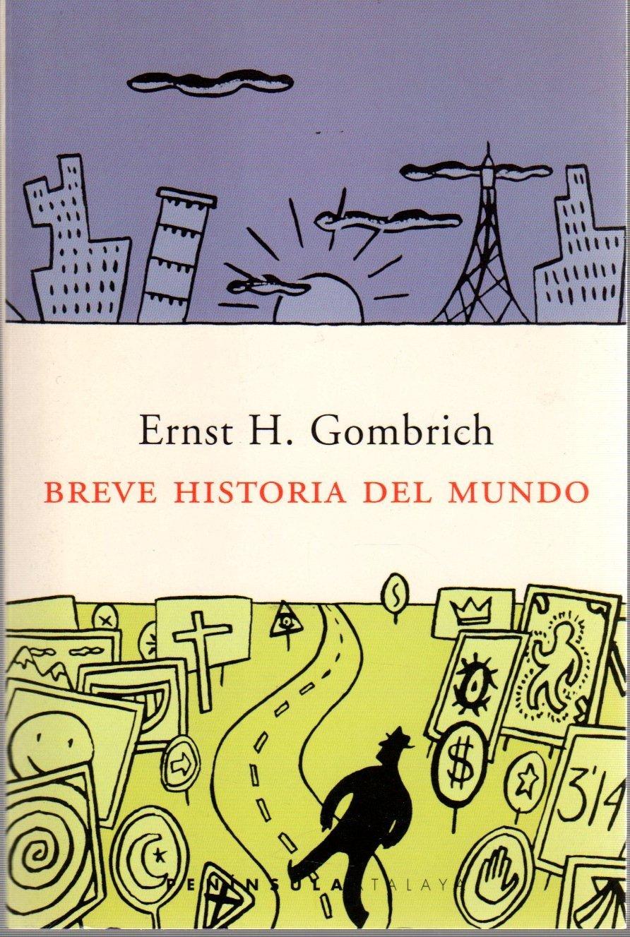 Breve historia del mundo (Atalaya): Amazon.es: Gombrich, E.H.: Libros