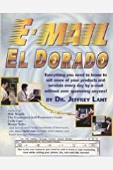 Email El Dorado: EVERYTHING YOU NEED TO KNOW TO SELL MORE OF YOUR PRODUCTS AND SERVICES EVERY DAY BY E-MAIL Kindle Edition