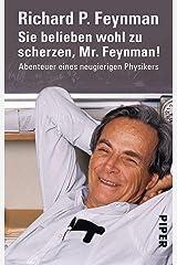 Sie belieben wohl zu scherzen, Mr. Feynman!: Abenteuer eines neugierigen Physikers (German Edition) Kindle Edition