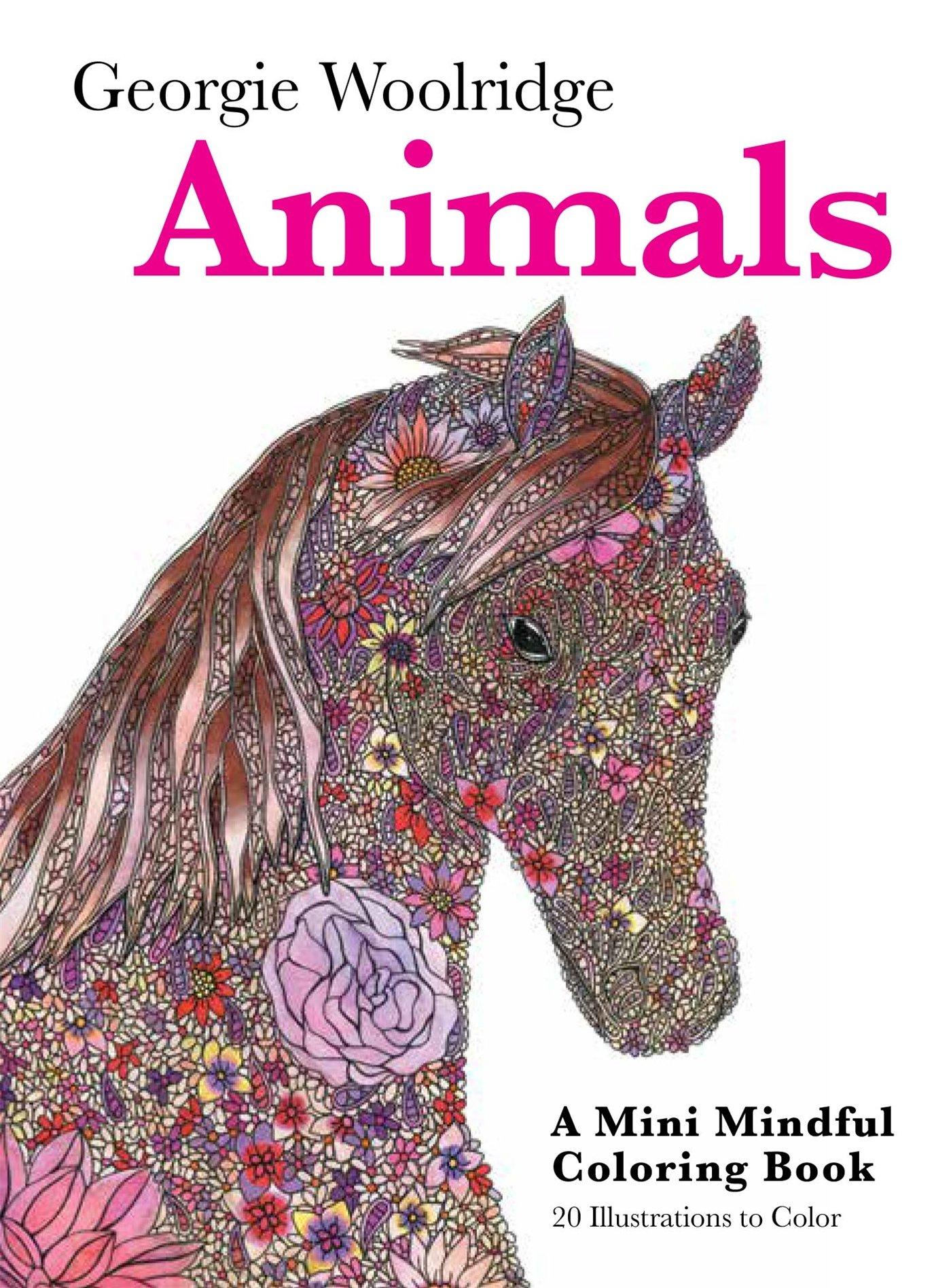 Amazon Animals A Mini Mindful Coloring Book 9781250117212 Georgie Woolridge Books