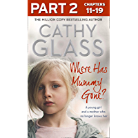 Where Has Mummy Gone?: Part 2 of 3: A young girl and a mother who no longer knows her