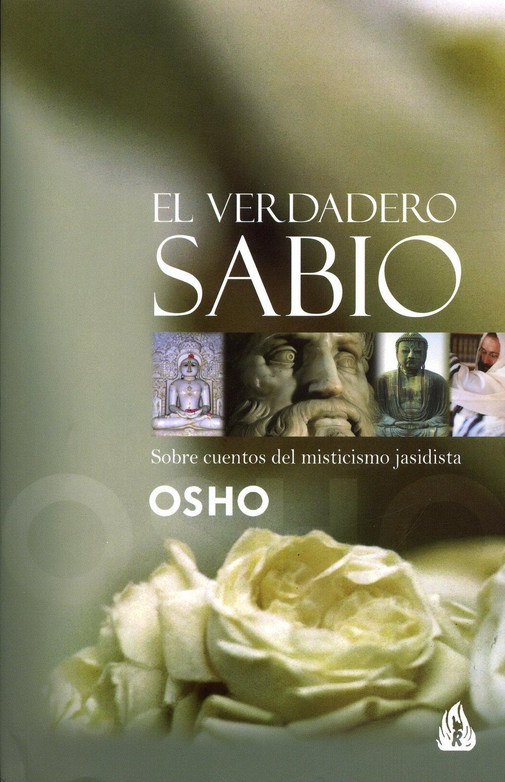 El verdadero sabio: Sobre cuentos del misticismo jasidista (Osho Gulaab)