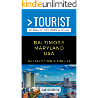 GREATER THAN A TOURIST- BALTIMORE MARYLAND USA: 50 Travel Tips from a Local