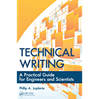 Technical Writing: A Practical Guide for Engineers and Scientists (What Every Engineer Should Know) (English Edition)